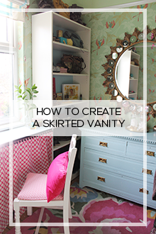 Dressing Room DIY:  How to Create a Skirted Vanity