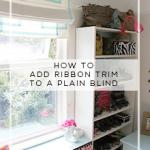 Cheap & Easy Before & After:  DIY Ribbon Trim Roman Blind Tutorial