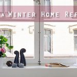 10 Steps to a Winter Home Refresh