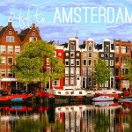 Take Me Away…  Amsterdam