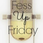 True Confessions: Little Black Door's Fess Up Friday