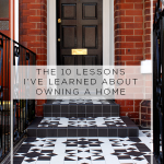 10 Lessons I've Learned About Owning a Home
