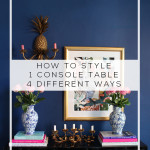 Styling One Console Table 3 Different Ways