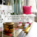 8 Tips for Creating the Perfect Coffee Table Vignette