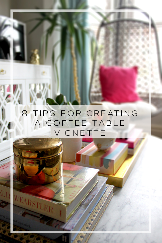 8 Tips for Creating a Coffee Table Vignette