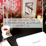 How to Become a Freelance Blogger (Part II)