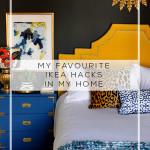 My Favourite Ikea Hacks in my Home