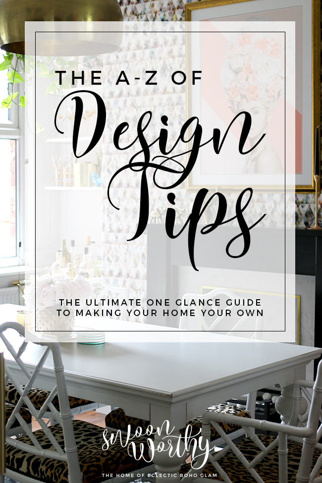 The A-Z of Design Tips from Swoon Worthy blog