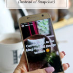 Why I'll Be Using Instagram Stories (instead of Snapchat)