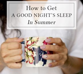How to Get a Good Nights Sleep in Summer
