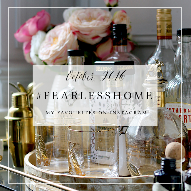 #FearlessHome – My Favourites from Instagram – October 2016