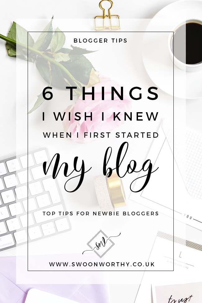 Thinking about starting a blog? Discover the things I wish I knew when I first started Swoon Worthy and my 6 tips for new bloggers.