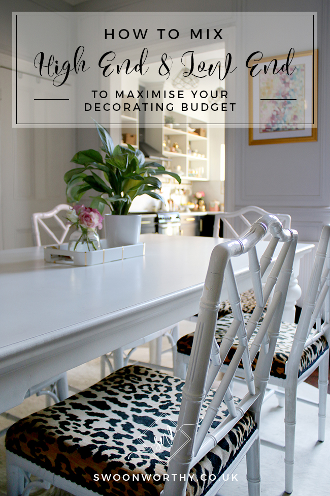How to Mix High End and Low End to Maximise Your Decorating Budget