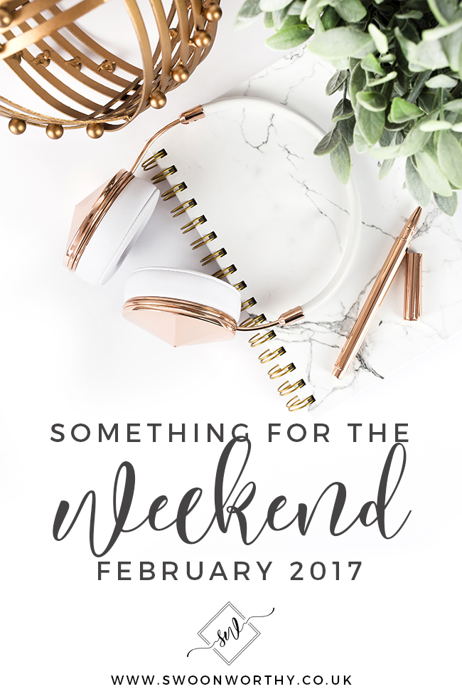 Something for the weekend Feb 2017