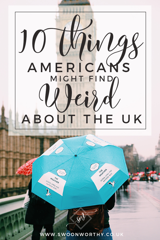 Cockney rhyming slang, politness and puddings! The quirks I've got used to but these are the 10 things Americans might find strange about the UK