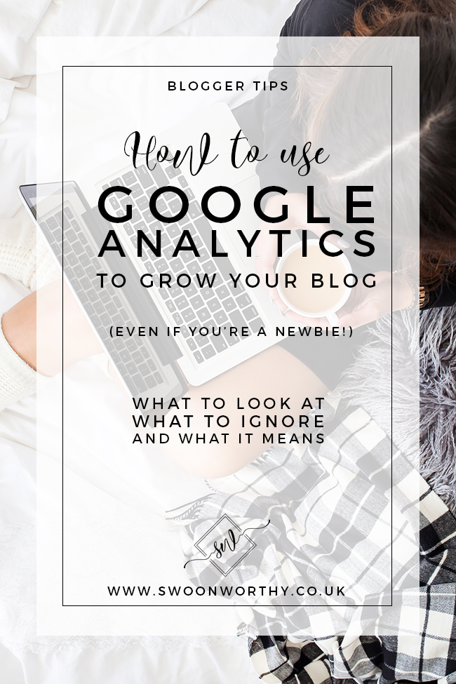 Blogger Tips: How to Use Google Analytics to Grow Your Blog