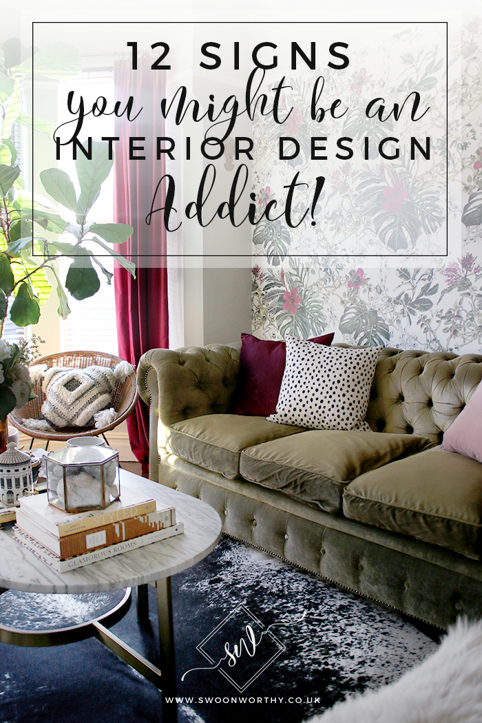 12 Signs You Might Be An Interior Design Addict