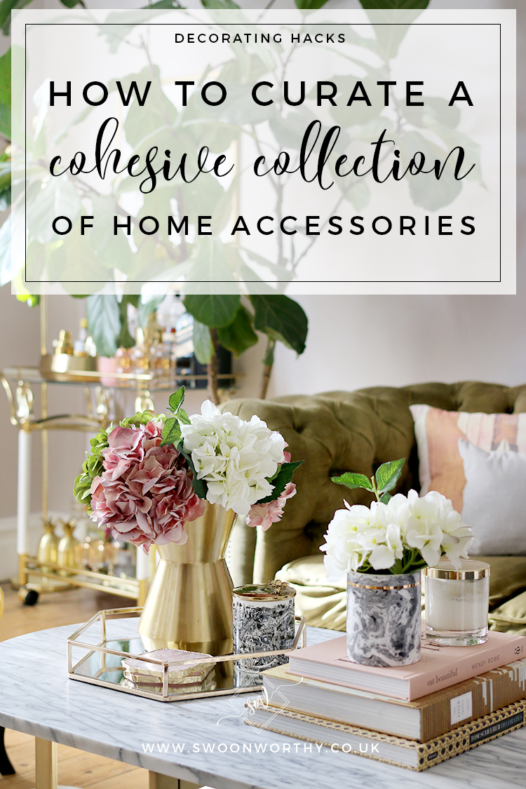 How to Curate a Cohesive Collection of Home Accessories